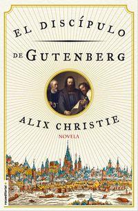 El discipulo de gutenberg - Alix Christie