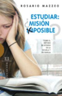 Estudiar ¿mision Imposible? - Rosario Mazzeo