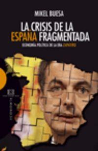 La crisis de la españa fragmentada - Mikel Buesa