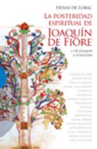 Posteridad Espiritual De Joaquin De Fiore, La I - Henri De Lubac