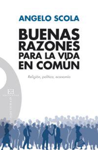Buenas Razones Para La Vida En Comun - Religion, Politica, Economia - Angelo Scola