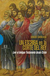 Un escriba en la corte del rey - Ignacio Carbajosa