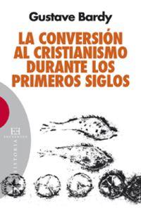 La conversion al cristianismo durante los primeros siglos - Gustave Bardy