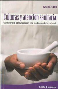 CULTURAS Y ATENCION SANITARIA - GUIA PARA LA COMUNICACION Y LA MEDIACION INTERCULTURAL