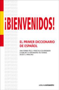 ¡bienvenidos! - El Primer Dicc. De Español - Aa. Vv.