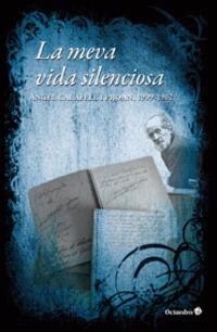La meva vida silenciosa - Angel Calafell I Pijoan
