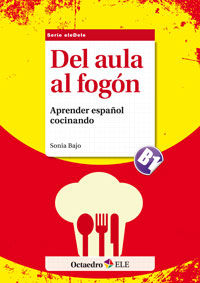 Del Aula Al Fogon - Aprender Español Cocinando B1 - Sonia Bajo Paredero