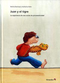 Juan Y El Tigre - La Experiencia De Una Sesion De Psicomotricidad - Bettina Baeriswyl