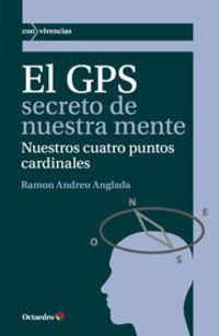 El gps secreto de nuestra mente - Ramon Andreu Anglada