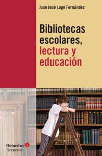 Bibliotecas Escolares, Lectura Y Educacion - Juan Jose Lage Fernandez