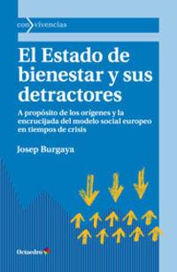 El  estado de bienestar y sus detractores  -  A Proposito De Los Origenes Y La Encrucijada Del Modelo Social Europeo En Tiempos De Crisis - Josep Burgaya Riera