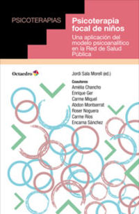 Psicoterapia Focal De Niños - Una Aplicacion Del Modelo Psicoanalitico En La Red De Salud Publica - Jordi Sala Morell