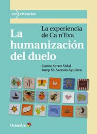 HUMANIZACION DEL DUELO, LA - LA EXPERIENCIA DE CA N'EVA