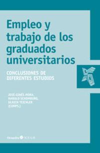 empleo y trabajo en los graduados universitarios - conclusiones de diferentes estudios - Ulrich Teichler / Jose-Gines Mora Ruiz / Harald Schomburg