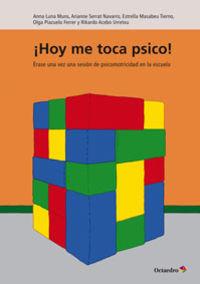 ¡HOY ME TOCA PSICO! - ERASE UNA VEZ UNA SESION DE PSICOMOTRICIDAD EN LA ESCUELA