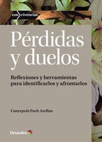 PERDIDAS Y DUELOS - REFLEXIONES Y HERRAMIENTAS PARA IDENTIFICARLOS Y AFRONTARLOS