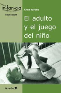 ADULTO Y EL JUEGO DEL NIÑO, EL