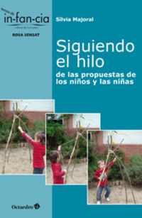 Siguiendo El Hilo - De Las Propuestas De Los Niños Y Las Niñas - Silvia Majoral Clapes