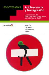 Adolescencia Y Transgresion - La Experiencia Del Equipo De Atencion En Salud Mental Al Menor (eam) - Pilar Raventos Saenz