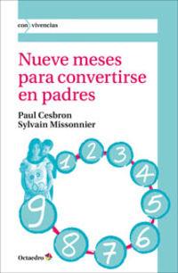 Nueve Meses Para Convertirse En Padres - Dialogo Entre Una Obstetra Y Un Psicoanalista - Paul Cesbron X / Sylvain Missonnier X