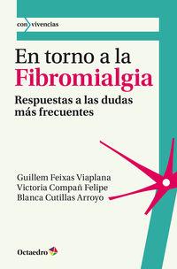 En Torno A La Fibromialgia - Respuestas A Las Dudas Mas Frecuentes - Victoria Compañ Felipe / Guillem Feixas Viaplana / Blanca Cutillas Arroyo