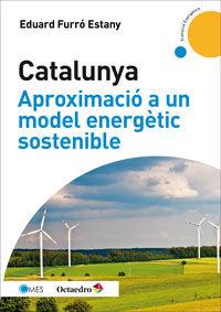 Catalunya - Aproximacio A Un Model Energetic Sostenible - Eduard Furro Estany