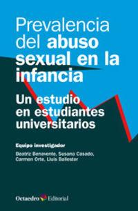 Prevalencia Del Abuso Sexual En La Infancia - Un Estudio En Estudiantes Universitarios - Beatriz Benavente / Susana Casado / Lluis Ballester