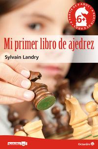 MI PRIMER LIBRO DE AJEDREZ - A PARTIR DE 6 AÑOS