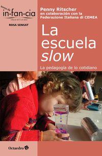 Escuela Slow, La - La Pedagogia De Lo Cotidiano - Penny Ritscher