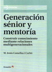 Generacion Senior Y Mentoria - Construir Conocimiento Mediante Relaciones Multigeneracionales - M. Jesus Comellas I Carbo