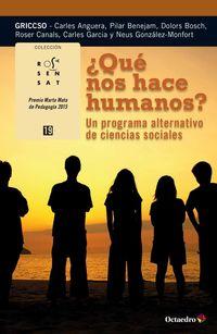 ¿que Nos Hace Humanos? - Un Programa Alternativo De Ciencias Sociales - Carles Anguera Cererols / Pilar Benejam Arguimbau / [ET AL. ]