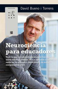 Neurociencia Para Educadores - Todo Lo Que Los Educadores Siempre Han Querido Saber Sobre El Cerebro - David Bueno I Torrens