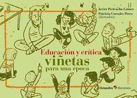 EDUCACION Y CRITICA - VIÑETAS PARA UNA EPOCA