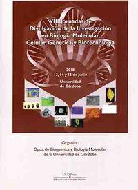 VIII JORNADAS DE DIVULGACION DE LA INVESTIGACION EN BIOLOGIA MOLECULAR, CELULAR, GENETICA Y BIOTECNOLOGIA