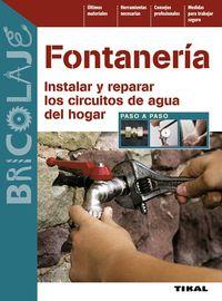 Fontaneria - Instalar Y Reparar Los Circuitos De Agua Del Hogar - Aa. Vv.