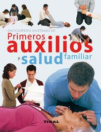 Primeros Auxilios Y Salud Familiar - Enciclopedia Ilustrada - Aa. Vv.