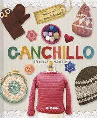 Ganchillo - Tecnicas Y Proyectos - Virginia Pampliega / Marian Garcia