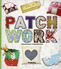 Patchwork - Tecnicas Y Proyectos - Aa. Vv.