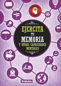 Ejercita Tu Memoria Y Otras Capacidades Mentales - Aa. Vv.