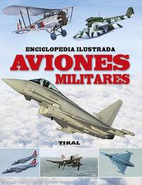 AVIONES MILITARES - ENCICLOPEDIA ILUSTRADA