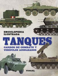 TANQUES - CARROS DE COMBATE Y VEHICULOS ACORAZADOS - ENCICLOPEDIA ILUSTRADA
