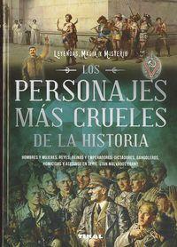 Personajes Mas Crueles De La Historia, Los - Leyendas, Magia Y Misterio - Joe Reacher