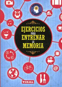 Ejercicios Para Entrenar La Memoria - Entrena Tu Mente - Aa. Vv.