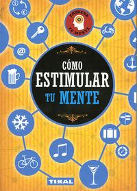 Como Estimular Tu Mente - Entrena Tu Mente - Aa. Vv.