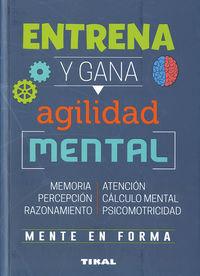 Entrena Y Gana Agilidad Mental - Aa. Vv.