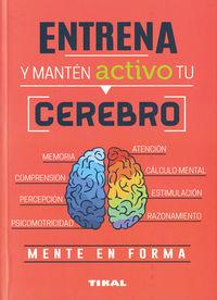 Entrena Y Manten Activo Tu Cerebro - Aa. Vv.