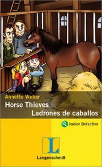 Horse Thieves = Ladrones De Caballos - Annette Weber