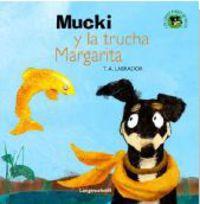 Mucki Y La Trucha Margarita - Trinidad Andres Labrador