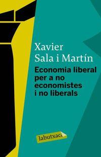 Economia Liberal Per A No Economistes I No Liberal - Xavier  Sala Martin