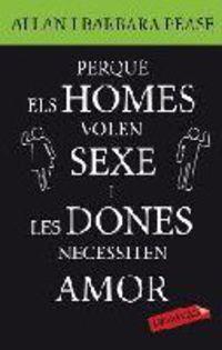 PER QUE ELS HOMES VOLEN SEXE I LES DONES NECESSITEN AMOR